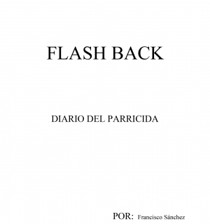 Flash Back. Diario del Parricida